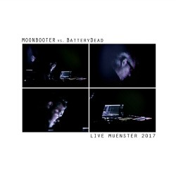 moonbooter vs Battery Dead - Live Muenster (2017)